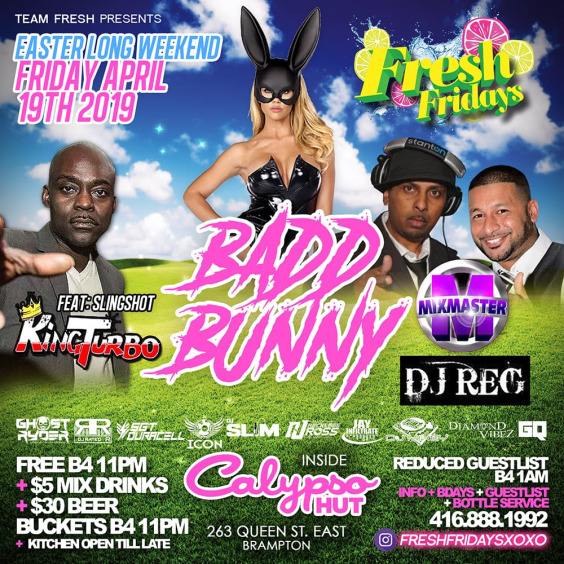EASTER FRIDAY -FRESH FRIDAYS - BADD BUNNY FEAT:KINGTURBO AND MORE @CALYPSO HUT (BRAMPTON)