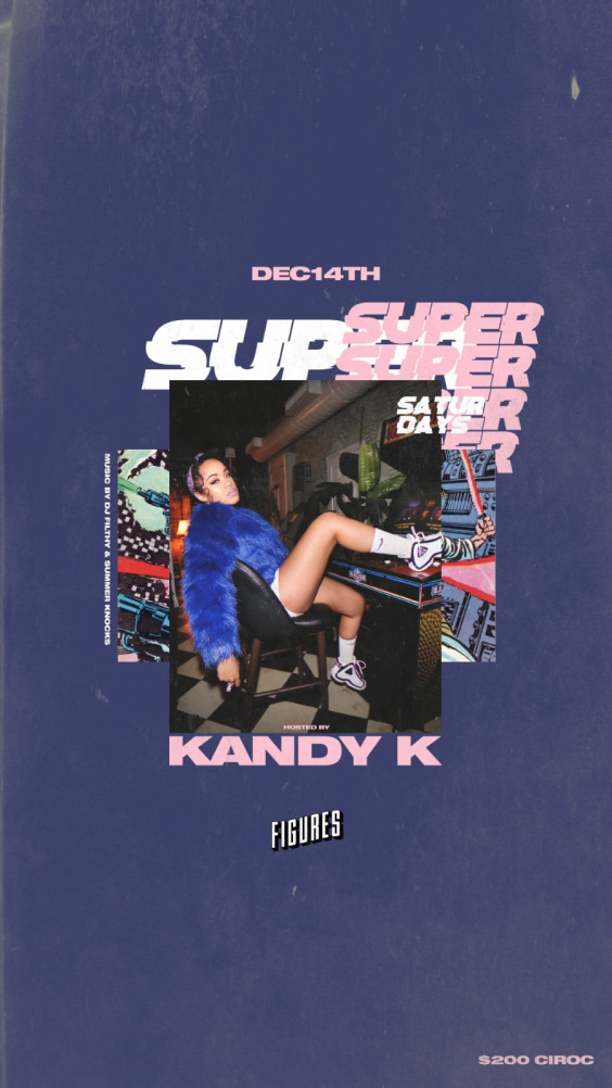 SUPER SATURDAYS Feat. Kandy K