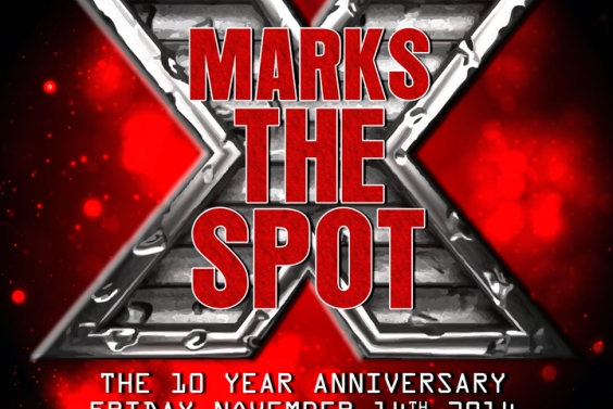 X Marks The Spot - The 10 Year Anniversary