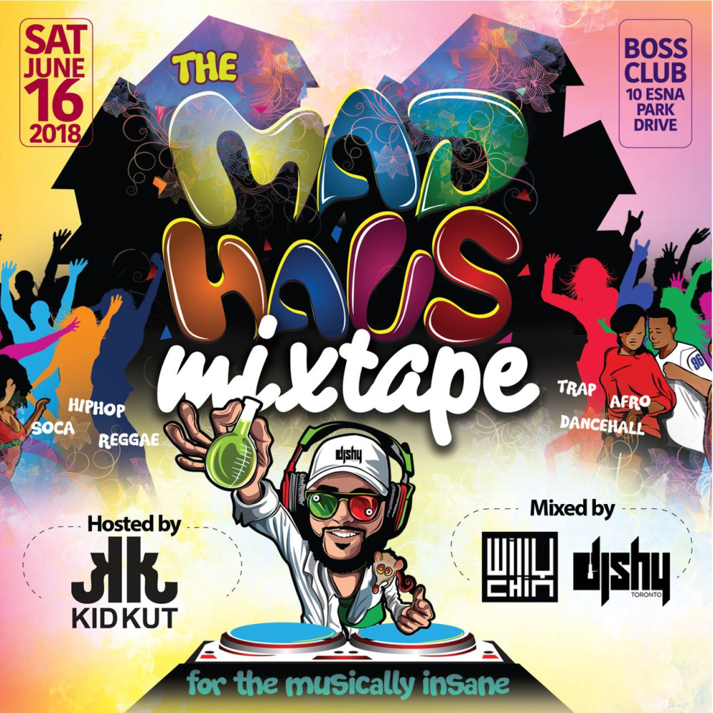 The MADHAUS Mixtape (June 16th @ Boss Club // Mixed by Willy Chin of BLACK CHINEY & DJ SHY)(Clean Content)