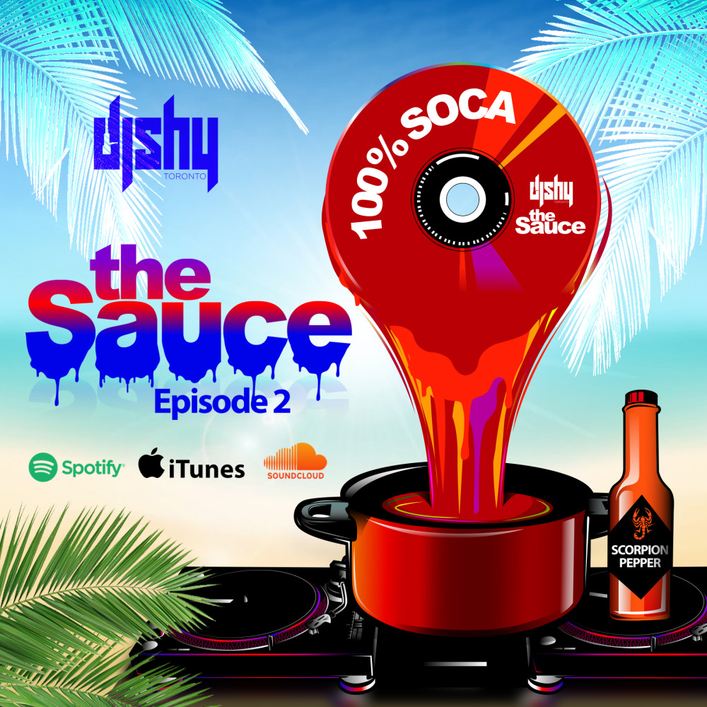 THE SAUCE (Episode 2) (100% Soca) (Clean Content)