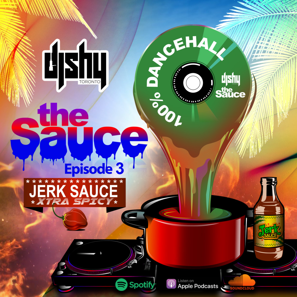 THE SAUCE (EPISODE 3) (100% Dancehall) (Explicit Content)