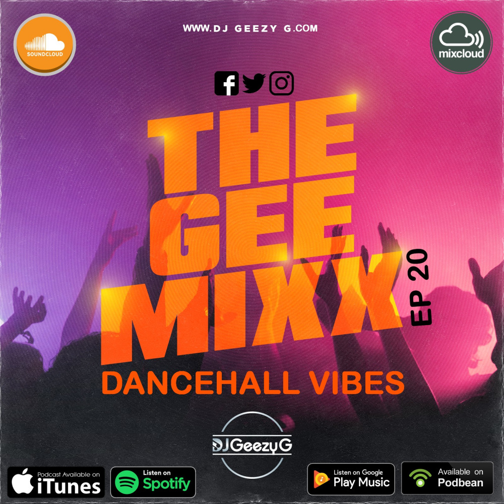 THE GEE MIXX EPISODE - 20 (DANCEHALL VIBES - APRIL 2020)